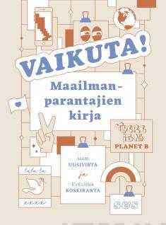 Kansikuva Vaikuta maailmanparantajien kirja.