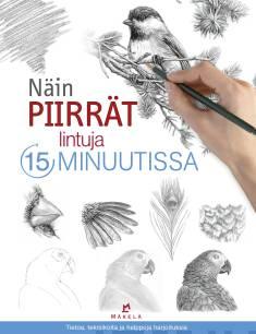 Näin piirrät lintuja 15 minuutissa kansikuva