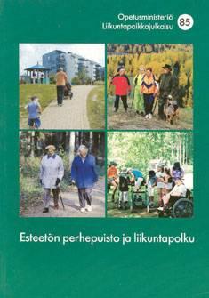 Esteetön perhepuisto ja liikuntapolku