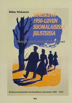 Ihmiskuva 1950-luvun suomalaisissa julisteissa