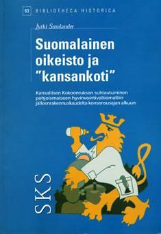 """Suomalainen oikeisto ja """"kansankoti"""""""