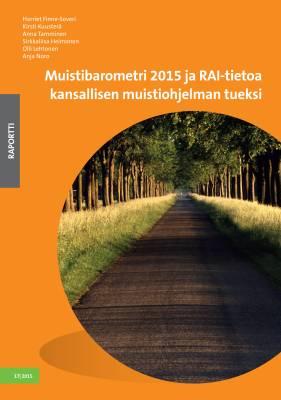 Muistibarometri 2015 ja RAI-tietoa kansallisen muistiohjelman tueksi