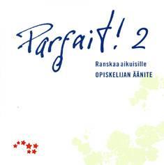 Parfait! 2 (cd) Opiskelijan cd
