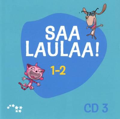 Saa laulaa! 1-2 cd 3