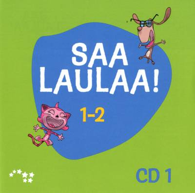 Saa laulaa! 1-2 CD1