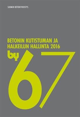 by 67 Betonin kutistuman ja halkeilun hallinta 2016