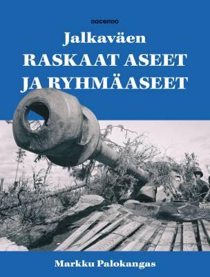 Itsenäisen Suomen jalkaväen raskaat aseet ja ryhmäaseet