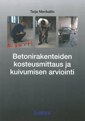 Betonirakenteiden kosteusmittaus ja kuivumisen arviointi