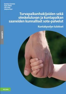 Turvapaikanhakijoiden sekä oleskeluluvan ja kuntapaikan saaneiden kunnalliset sote-palvelut