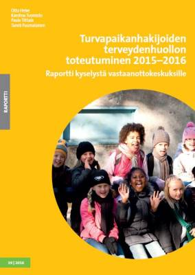 Turvapaikanhakijoiden terveydenhuollon toteutuminen 2015-2016