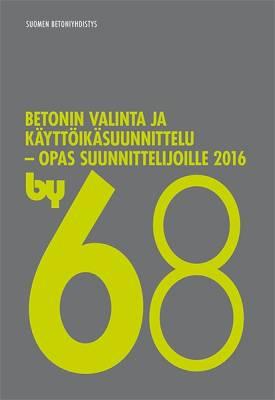 by 68 Betonin valinta ja käyttöikäsuunnittelu