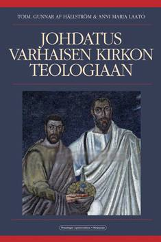 Johdatus varhaisen kirkon teologiaan