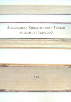 Suomalaisen Kirjallisuuden Seuran julkaisut 1834-2008