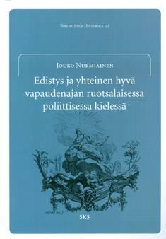 Edistys ja yhteinen hyvä vapaudenajan ruotsalaisessa poliittisessa kielessä