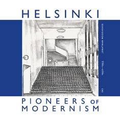 Helsinki, Pioneers of Modernism 1930-1955