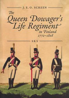 The Queen Dowager's Life Regiment in Finland 1772-1808