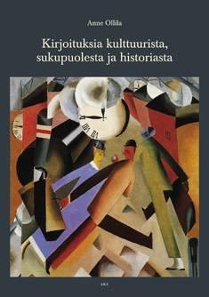 Kirjoituksia kulttuurista, sukupuolesta ja historiasta
