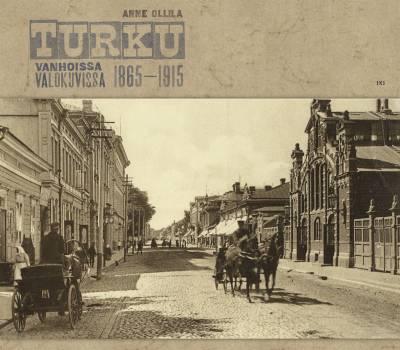 Turku vanhoissa valokuvissa 1865-1915