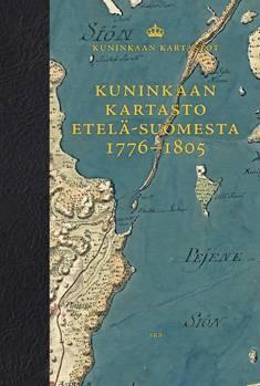 Kuninkaan kartasto Etelä-Suomesta 1776-1805