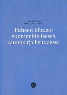 Puheen illuusio suomenkielisessä kaunokirjallisuudessa