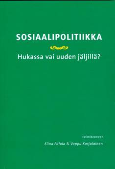 Sosiaalipolitiikka - hukassa vai uuden jäljillä?