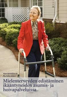 Mielenterveyden edistäminen ikääntyneiden asumis- ja hoivapalveluissa