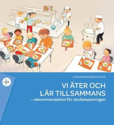 Vi äter och lär tillsammans - rekommendation för skolbespisningen