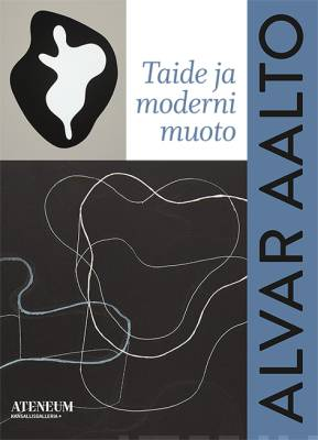 Alvar Aalto - Art and the Modern Form