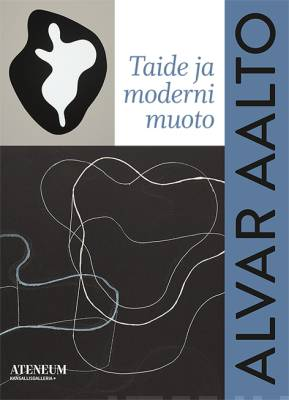 Alvar Aalto - Taide ja moderni muoto