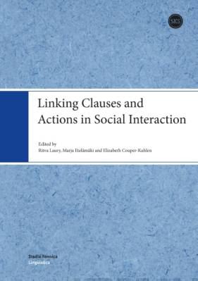 Linking Clauses and Actions in Social Interaction