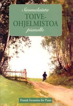 Suomalaista toiveohjelmistoa pianolle / Finnish Favourites for Piano