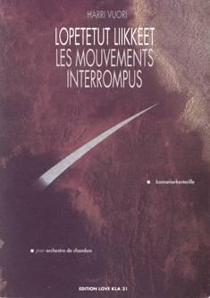 Lopetetut liikkeet / Les mouvements interrompus