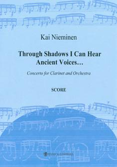 Through Shadows I Can Hear Ancient Voices... Concerto for Clarinet and Orchestra
