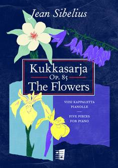 Kukkasarja / The Flowers Op. 85