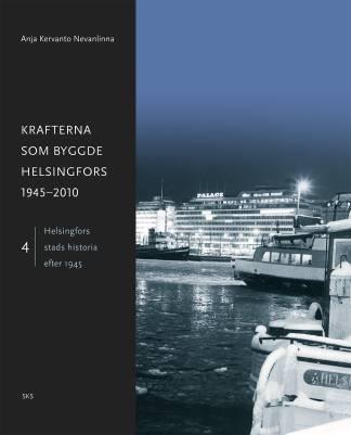 Krafterna som byggde Helsingfors 1945-2010
