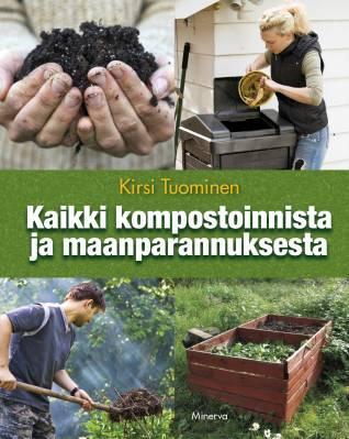 Kaikki kompostoinnista ja maanparannuksesta