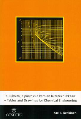 Taulukoita ja piirroksia kemian laitetekniikkaan - Tables and Drawings for Chemical Engineering