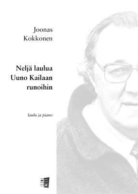 Neljä laulua Uuno Kailaan runoihin (voc + pf)