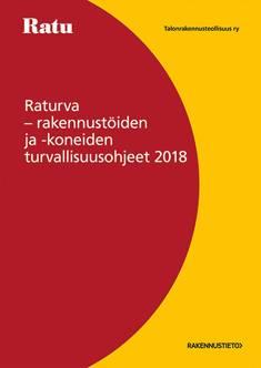 Raturva - rakennustöiden ja -koneiden turvallisuusohjeet 2018