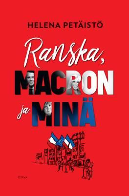 Ranska, Macron ja minä