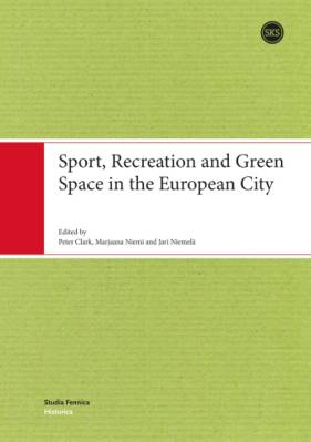 Sport, Recreation and Green Space in the European City