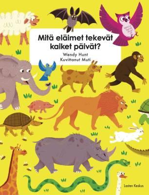 Mitä eläimet tekevät kaiket päivät?