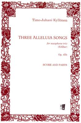 Three Alleluia Songs op. 45b : for saxophone trio