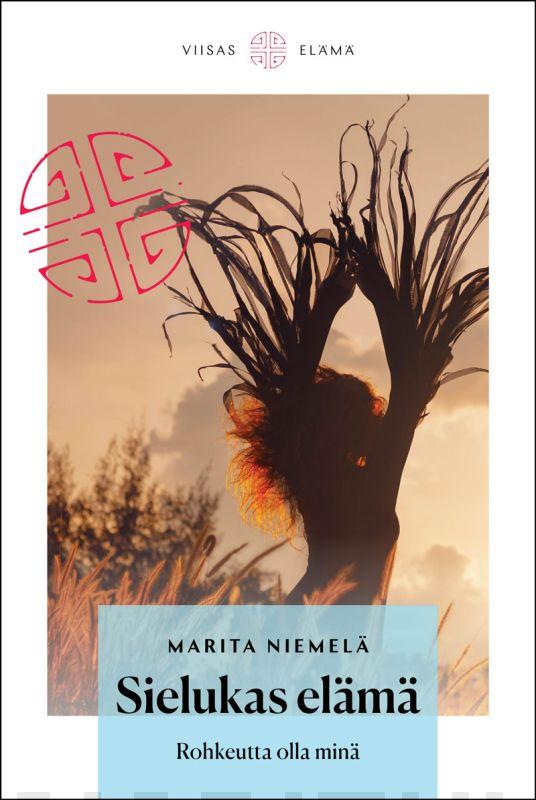 Marita Niemelä: Sielukas elämä