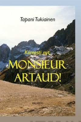 Kiireesti nyt, monsieur Artaud!