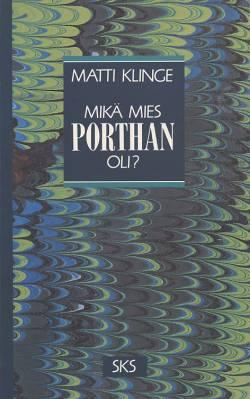 Mikä mies Porthan oli?