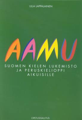 Aamu - suomen kielen lukemisto ja peruskielioppi aikuisille