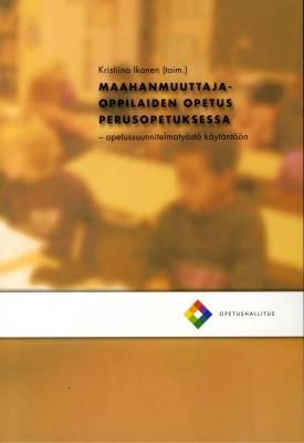 Maahanmuuttajaoppilaiden opetus perusopetuksessa