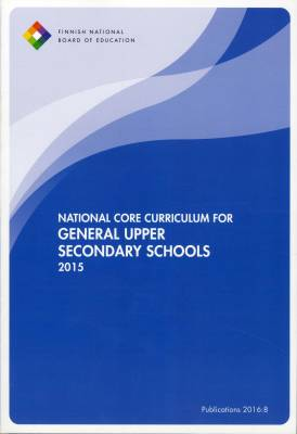 National Core Curriculum for General Upper Secondary Schools 2015