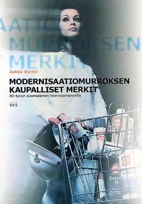 Modernisaatiomurroksen kaupalliset merkit (kirja+dvd-levy)